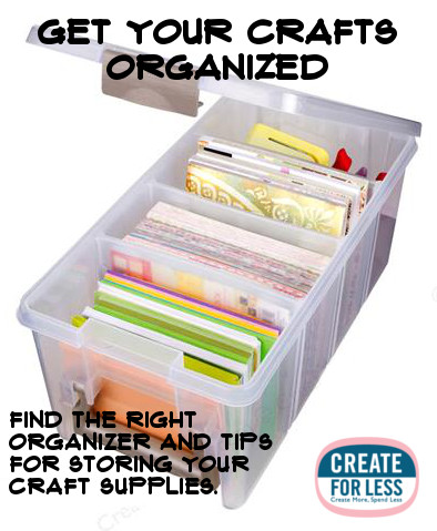 Find the Right Craft Organizer and Get Your Supplies Organized | CreateForLess.com Discount Craft Supplies