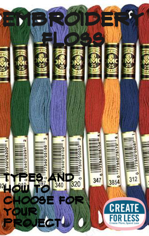 Embroidery Floss Tips For Choosing and Using | CreateForLess.com Discount Craft Supplies