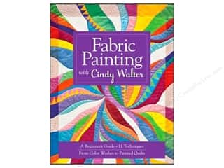 Fabric Painting & Dying Books & Patterns: C&T Publishing Fabric Painting With Cindy Walter Book by Cindy Walter