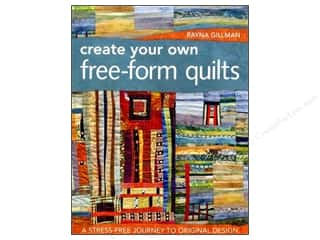 C&T Publishing Create Your Own Free-Form Quilts Book