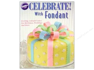 Books & Patterns Birthdays: Wilton Celebrate! With Fondant Book