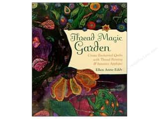 C&T Publishing Fabric Painting & Dying: C&T Publishing Thread Magic Garden Book by Ellen Anne Eddy