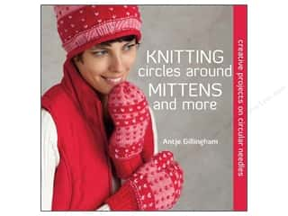 Crochet & Knit: Knitting Circles Around Mittens And More Book