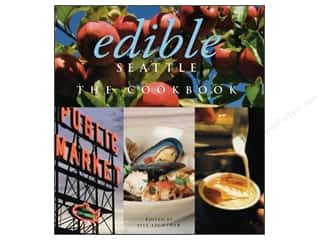 Edible Seattle The Cookbook Book