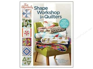 Lark Books $6 - $10: Lark Fat Quarterly Shape Workshop For Quilters Book