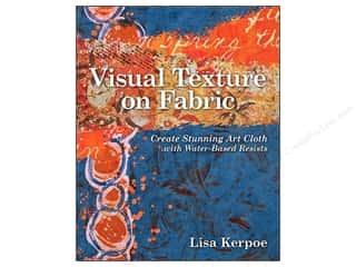 C&T Publishing Fabric Painting & Dying: C&T Publishing Visual Texture On Fabric Book by Lisa Kerpoe