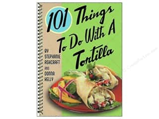 Cooking/Kitchen Gifts & Giftwrap: Gibbs-Smith 101 Things To Do With A Tortilla Book