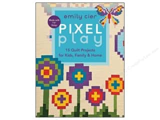 C&T Publishing $10 - $15: C&T Publishing Pixel Play Book by Emily Cier