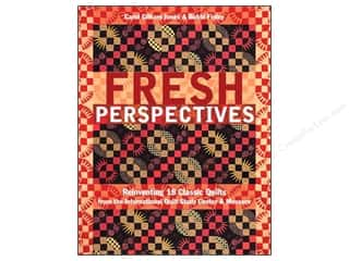 Creative Publishing International Quilting: C&T Publishing Fresh Perspectives Book by Carol Gilham Jones & Bobbi Finley
