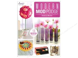 Annies Attic Home Decor: Annie's Attic Modern Mod Podge Book by Kimberly Mueller