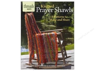 Taunton Press Crochet & Knit: Taunton Press Thread Selects Knitted Prayer Shawls Book