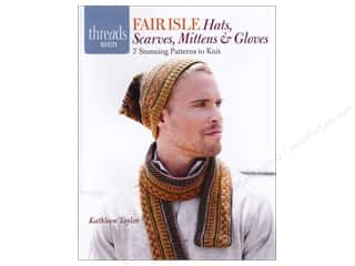 Taunton Press Crochet & Knit: Taunton Press Thread Selects Fair Isle Hats, Scarves, Mittens & Gloves Book