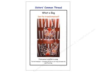 Sisters' Common Thread Patterns: Sisters' Common Thread What A Bag Pattern