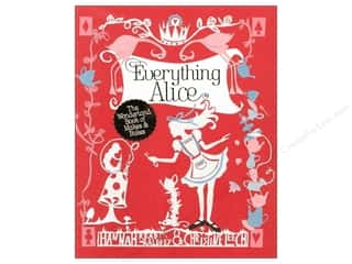 Everything Alice: The Wonderland Book of Makes & Bakes