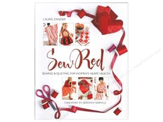 Hearts Books & Patterns: Sixth & Spring Sew Red: Sewing & Quilting for Women's Heart Health Book by Laura Zander and Deborah Norville