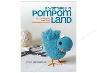 Doll Making Clearance Books: Lark Adventures In Pompom Land Book by Myko Diann Bocek