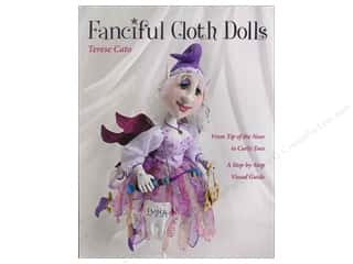 Quilting Creations Ruching Guides: C&T Publishing Fanciful Cloth Dolls Book by Terese Cato