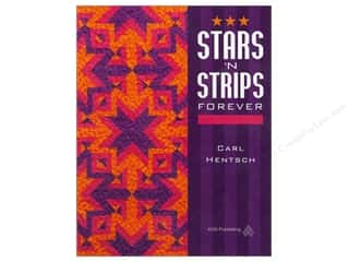 Patterns $8 - $10: American Quilter's Society Stars N Strips Forever Book by Carl Hentsch