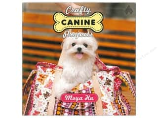 Organizers Family: American Quilter's Society Crafty Canine Projects Book by Moya Hu