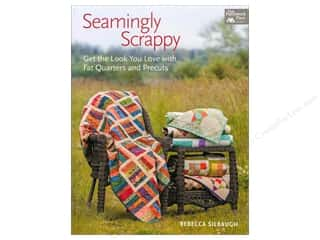 Fat Quarters Books: That Patchwork Place Seamingly Scrappy Book by Rebecca Silbaugh