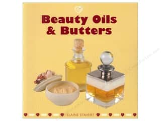 Guild of Master Craftsman Publications Ltd. New: Guild of Master Craftsman Beauty Oils & Butters by Elaine Stavert