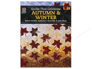 American Quilter's Society $8 - $10: American Quilter's Society Quilts That Celebrate Autumn & Winter Book by Karen Combs, Bethany Reynolds and Joan Shay