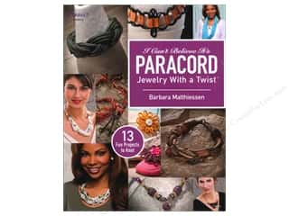 Crafts: I Can't Believe It's Paracord: Jewelry With A Twist Book