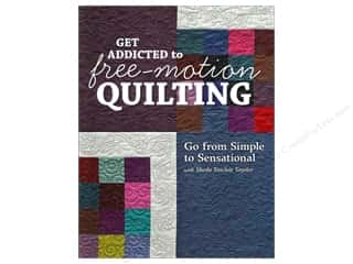 Maple Island Quilts Quilting Patterns: C&T Publishing Get Addicted To Free Motion Quilting Book by Sheila Sinclair Snyder