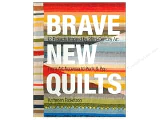 Books New: Stash By C&T Brave New Quilts Book by Kathreen Ricketson