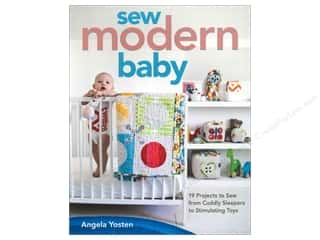 Sew Baby Inc Toys: Stash By C&T Sew Modern Baby Book by Angela Yosten