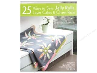 David & Charles Quilting: David & Charles 25 Ways To Sew Jelly Rolls, Layer Cakes & Charm Packs Book