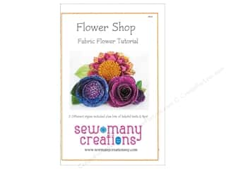 Sew Many Creations Fat Quarters Patterns: Sew Many Creations Flower Shop Fabric Flowers Pattern