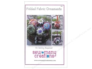 Party Favors Sewing & Quilting: Sew Many Creations Folded Fabric Ornaments Pattern