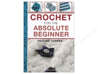 Taunton Press Crochet & Knit: Search Press Crochet For The Absolute Beginner Book