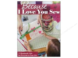 Stash Books An Imprint of C & T Publishing Gifts & Giftwrap: Stash By C&T Because I Love You Sew Book