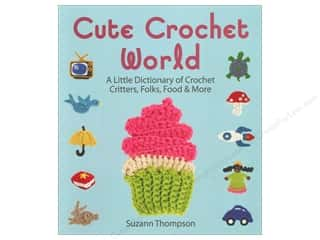 Yarn, Knitting, Crochet & Plastic Canvas: Lark Cute Crochet World Book