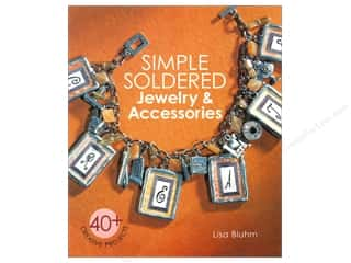 Jewelry Making Supplies Epiphany Accessories: Lark Simple Soldered Jewelry & Accessories Book