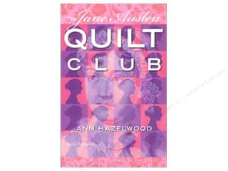 American Quilter's Society Quilting Patterns: American Quilter's Society The Jane Austen Quilt Club Book by Ann Hazelwood