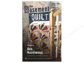 American Quilter's Society Quilting Patterns: American Quilter's Society The Basement Quilt Book by Ann Hazelwood