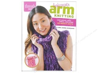 Taunton Press Crochet & Knit: Taunton Press Threads Select Fashionista Arm Knitting Book