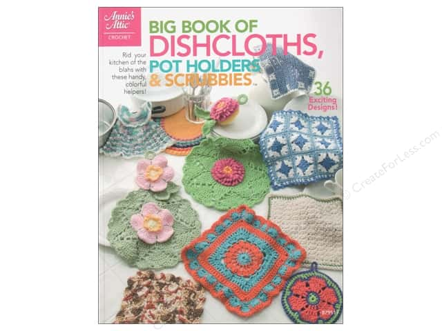 Annie's Attic Big Book Of Dishcloths, Pot Holders & Scrubbies Book