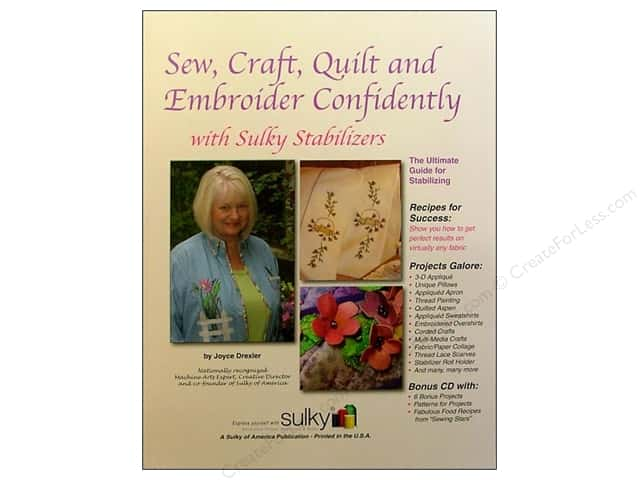 Sulky Sew, Craft, Quilt, & Embroider Confidently Book by Joyce Drexler