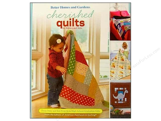 Better Homes and Gardens Cherished Quilts For Babies And Kids Book