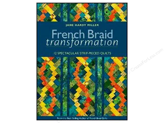 C&T Publishing French Braid Transformation Book by Jane Hardy Miller