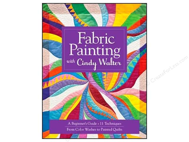 C&T Publishing Fabric Painting With Cindy Walter Book by Cindy Walter