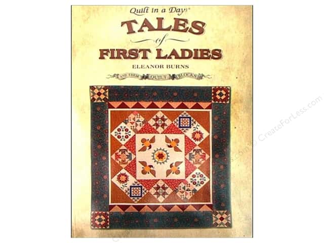 Quilt In A Day Tales Of First Ladies Book