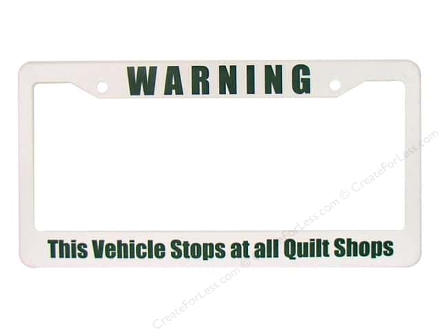 Quilters Gift Shop License Plate Frame Warning White