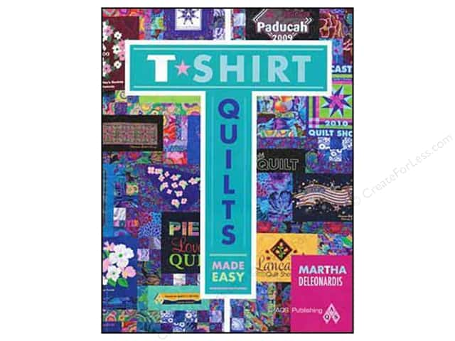 American Quilter's Society T-Shirt Quilts Made Easy Book by Martha Deleonardis