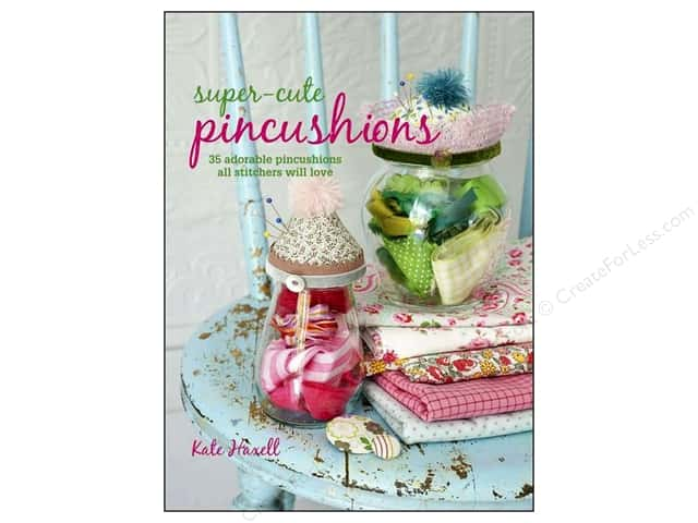Cico Super Cute Pincushions Book by Kate Haxell