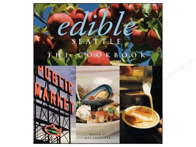 Sterling Edible Seattle The Cookbook Book